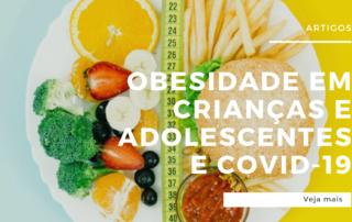 Obesidade em crianças e adolescentes e COVID-19