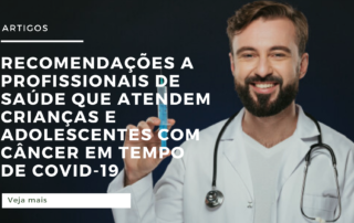 Recomendações a profissionais de saúde que atendem crianças e adolescentes com câncer durante a pandemia de COVID-19